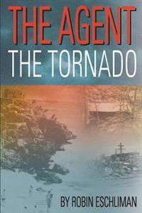 The Agent: The Tornado