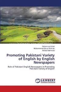 Promoting Pakistani Variety of English by English Newspapers