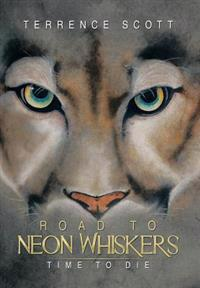 Road to Neon Whiskers