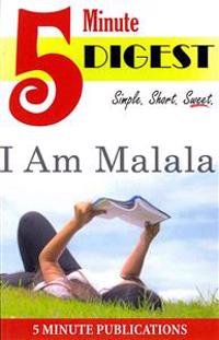 I Am Malala: 5 Minute Digest: Free Study Materials on Novels for Prime Members (Koll)