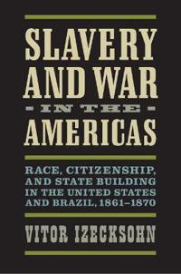 Slavery and War in the Americas