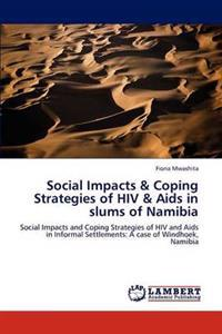 Social Impacts & Coping Strategies of HIV & AIDS in Slums of Namibia