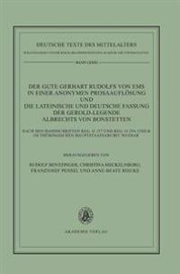 Der Gute Gerhart Rudolfs Von Ems in Einer Anonymen Prosaauflösung Und Die Lateinische Und Deutsche Fassung Der Gerold-legende Albrechts Von Bonstetten