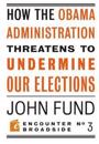How the Obama Administration Threatens to Undermine Our Elections