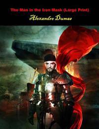 The Man in the Iron Mask: (Alexandre Dumas Masterpiece Collection)