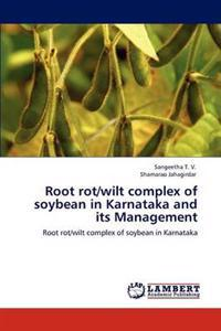 Root Rot/Wilt Complex of Soybean in Karnataka and Its Management