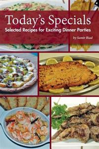 Today's Specials: Selected Recipes for Exciting Dinner Parties