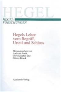 Hegels Lehre Vom Begriff, Urteil Und Schluss