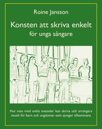 Konsten att skriva enkelt : för unga sångare - Roine Jansson pdf epub