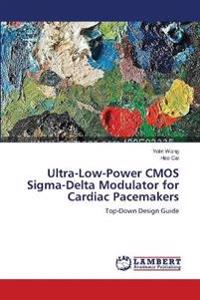 Ultra-Low-Power CMOS SIGMA-Delta Modulator for Cardiac Pacemakers