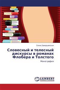 Slovesnyy I Telesnyy Diskursy V Romanakh Flobera I Tolstogo