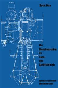 Die Dieselmaschine im Land- und Schiffsbetrieb
