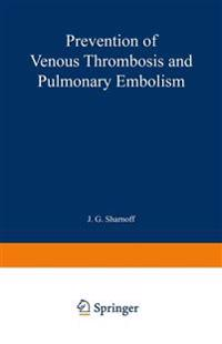 Prevention of Venous Thrombosis and Pulmonary Embolism