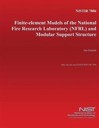 Finite-Element Models of the National Fire Research Laboratory (Nfrl) and Modular Support Structure