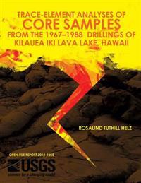 Trace-Element Analyses of Core Samples from the 1967-1988 Drillings of Kilauea Iki Lava Lake, Hawaii