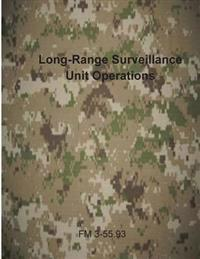 Long-Range Surveillance Unit Operations: FM 3-55.93