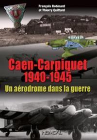 Un Destin Tourmente Historie de L'aerodrome de Caen-Carpiquet