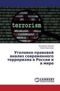 Ugolovno-Pravovoy Analiz Sovremennogo Terrorizma V Rossii I V Mire