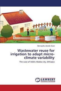 Wastewater Reuse for Irrigation to Adapt Micro-Climate Variability