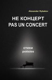 Pas Un Concert: Recueil de Poésie Bilingue Français-Russe (French Edition)