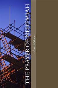The Prayer of Nehemiah: Praying to Mend the Broken.