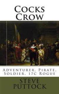Cocks Crow: Adventurer, Pirate, Soldier, 17c Rogue