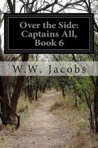 Over the Side: Captains All, Book 6
