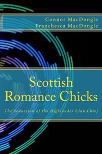 Scottish Romance Chicks: The Seduction of the Highlander Clan Chief