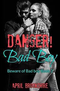 Danger! Bad Boy