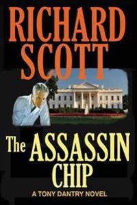The Assassin Chip: A Tony Dantry Thriller