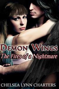 Demon Wings: The Fires of a Nightmare