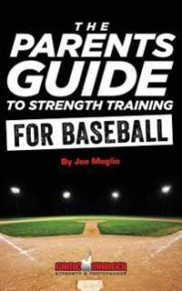 The Parent's Guide to Strength Training for Baseball