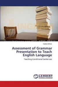 Assessment of Grammar Presentation to Teach English Language
