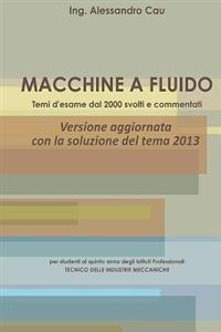Macchine a Fluido - Temi D'Esame Dal 2000 Svolti E Commentati