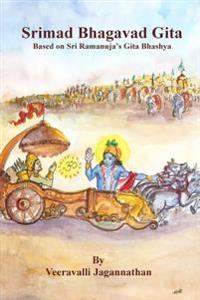 Bhagavad Gita: Based on Sri Ramanuja's Gitabhashyam
