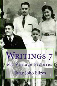 Writings 7: My Vintage Pictures
