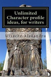 Unlimited Character Profile Ideas, for Writers