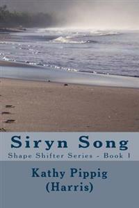 Siryn Song: Shape Shifter Series - Book 1