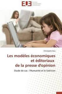 Les Modeles Economiques Et Editoriaux de La Presse D'Opinion