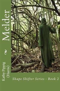 Melder: Shape Shifter Series - Book 2