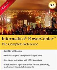 Informatica Powercenter: The Complete Reference: The One-Stop Guide for All Informatica Developers