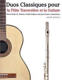 Duos Classiques Pour La Flute Traversiere Et La Guitare: Pieces Faciles de Brahms, Vivaldi, Wagner, Ainsi Que D'Autres Compositeurs