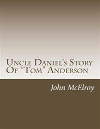 Uncle Daniel's Story of Tom Anderson