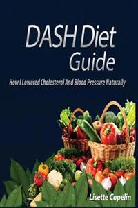 Dash Diet Guide: How I Lowered Cholesterol and Blood Pressure Naturally