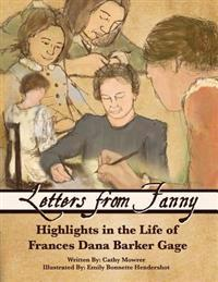 Letters from Fanny: Highlights in the Life of Frances Dana Barker Gage