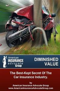 Diminished Value?the Best-Kept Secret of the Car Insurance Industry