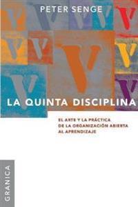 La Quinta Disciplina/ The Fith Discipline