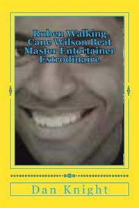 Ruben Walking Cane Wilson Beat Master Entertainer Extrodinaire: Me and My Cousin Ruben Used to Play Bongos