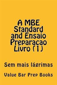 A MBE Standard and Ensaio Preparacao Livro (1): Sem Mais Lagrimas