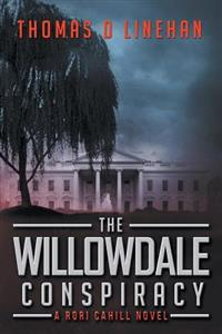 The Willowdale Conspiracy: A Rori Cahill Novel